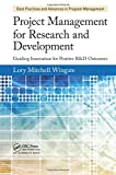 Project Management for Research and Development, Lory Mitchell Wingate, 1466596295