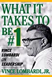 What It Takes To Be Number #1: Vince Lombardi on Leadership