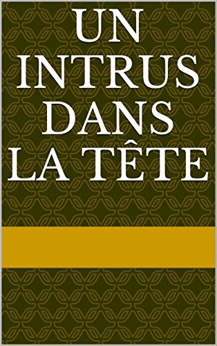un intrus dans la tête (French Edition)