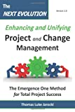 The Next Evolution - Enhancing and Unifying Project and Change Management, Thomas Luke Jarocki, 0983667802