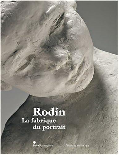 Lire en ligne Rodin : La fabrique du portrait pdf, epub