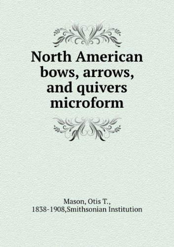 North American bows, arrows, and quivers microform
