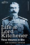 Life of Lord Kitchener, Sir George Arthur, 1616405651