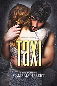 Taxi (Take It Off series Book 11) by [Hebert, Cambria]