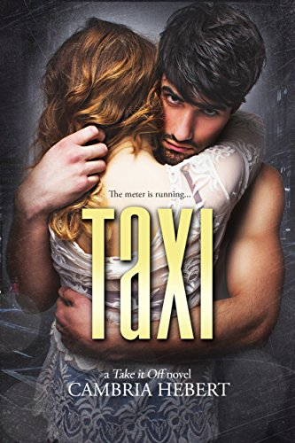 Taxi take it off series book 11 kindle edition by cambria hebert taxi take it off series book 11 by hebert cambria fandeluxe Choice Image
