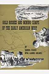Gold Rushes and Mining Camps of the Early American West Hardcover