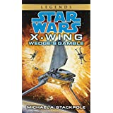 Wedge's Gamble: Star Wars Legends (X-Wing) (Star Wars: X-Wing - Legends)
