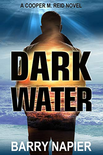 Dark Water (Cooper M. Reid Book 1) by [Napier, Barry]