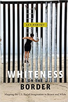 Whiteness on the Border: Mapping the US Racial Imagination in Brown and White (Nation of Nations)