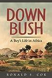 Down Bush: A Boy's Life in Africa