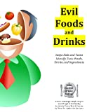 Evil Foods and Drinks, Irv Brechner, 0984104356