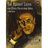 The Rückert Lieder and Other Orchestral Songs in Full Score (Dover Music Scores)