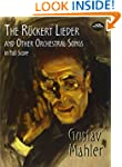 The R�ckert Lieder and Other Orchestr...