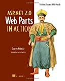 ASP.Net 2.0 Web Parts in Action: Building Dynamic Web Portals, Darren Neimke, 193239477X
