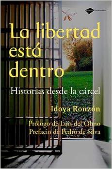 Libertad Esta Dentro,la por Idoya Ronzón epub