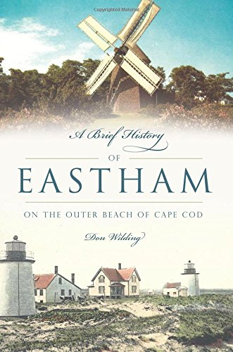 A Brief History of Eastham: On the Outer Beach of Cape Cod (Lighthouse Beach Cod Cape)