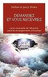 demandez et vous recevrez les lois de l attraction et de la manifestation selon l enseignement d abraham aventure secrete t 11203 french edition
