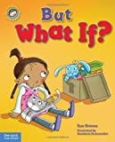 But What If?, Sue Graves, 1575424444