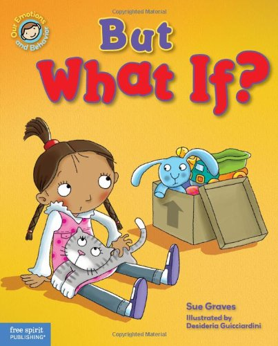 But What If?: A book about feeling worried