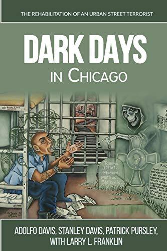 Dark Days In Chicago: The Rehabilitation of an Urban Street Terrorist Adolfo Davis