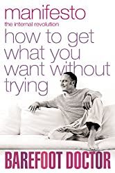 Manifesto: How To Get What You Want Without Trying