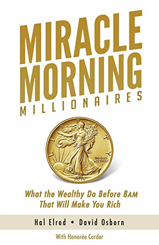 Miracle Morning Millionaires: What the Wealthy Do Before 8AM That Will Make You Rich (The Miracle Morning) cover