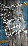 DIY Racing Drone Building