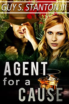 Agent for a Cause (The Agents for Good Book 2) by [Stanton III, Guy]