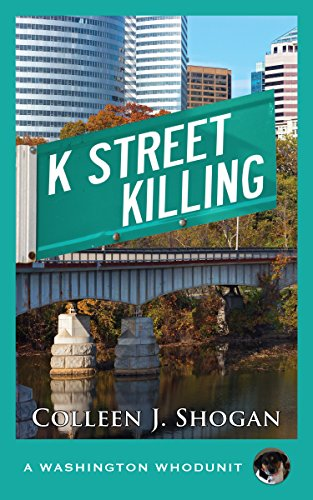K Street Killing (A Washington Whodunit Book 4) by [Shogan, Colleen J.]