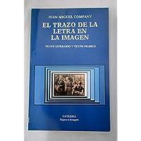 El Trazo de La Letra En Imagen (Signo e imagen) (Spanish Edition)