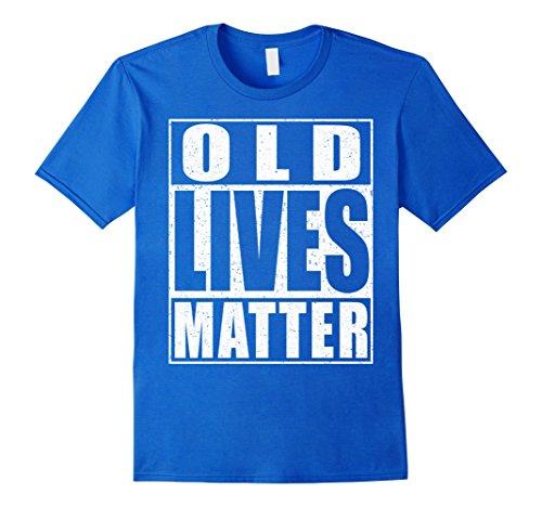 Mens Old Lives Matter T-Shirt Elderly Senior Gift Shirt Large Royal Blue