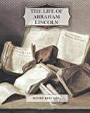 The Life of Abraham Lincoln, Henry Ketcham, 1470075520