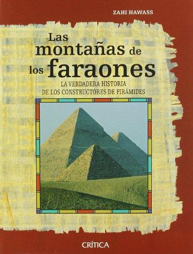 Descargar Libro Las Montañas De Los Faraones: La Verdadera Historia De Los Constructores De Pirámides Zahi Hawass