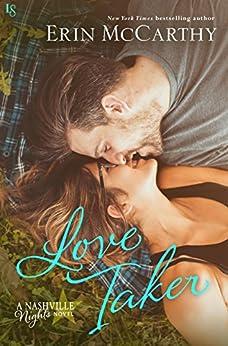 Love Taker: A Nashville Nights Novel (Nashville Nights Series Book 3) by [McCarthy, Erin]