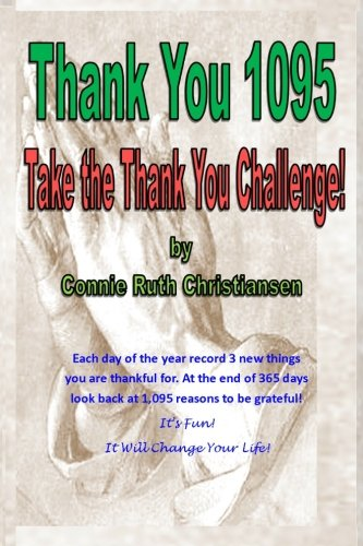 Book: Thank You 1095 - Take the Thank You Challenge! by Connie Ruth Christiansen