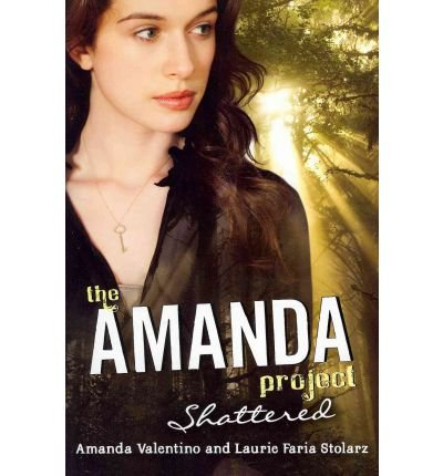 Read Online [ The Amanda Project: Shattered (Amanda Project (Quality) #03) By Valentino, Amanda ( Author ) Paperback 2011 ] pdf epub