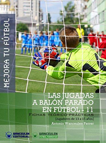 Mejora tu Fútbol. Las jugadas a balón parado en Fútbol-11: Fichas teórico