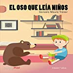 El oso que leía niños [The Bear Who Read Children] | Gonzalo Moure Trenor
