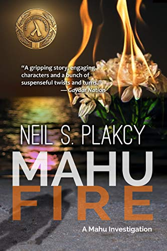 Mahu Fire: A Mahu Investigation (Mahu Investigations Book 3) by Neil S. Plakcy