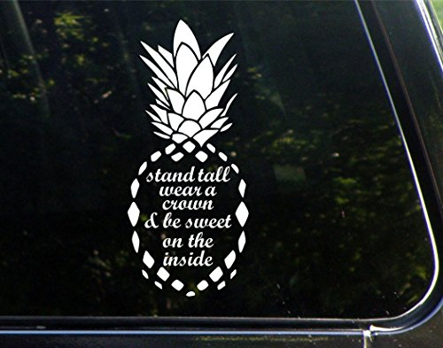 Stand Tall, Wear a Crown & Be Sweet On The Inside (PINEAPPLE) - 3-3/4