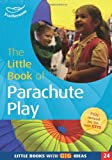 The Little Book of Parachute Play (Little Books)