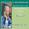 Spiritual Reality and Modern Man: Spiritual Survival: Realization of Reality Speech by David R. Hawkins Narrated by David R. Hawkins