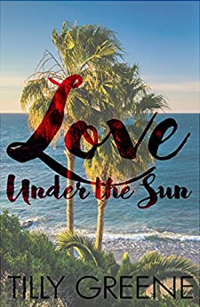 Love Under the Sun by [Greene, Tilly]