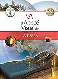 El abecé visual de la Tierra (Colección Abecé Visual) (Abece Visual) (Spanish Edition)
