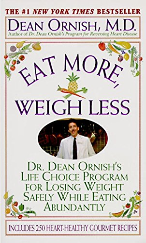 Eat More, Weigh Less: Dr. Dean Ornish