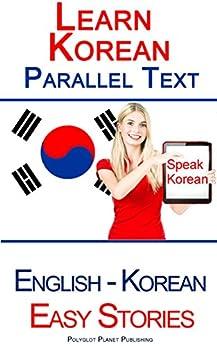 Learn Korean - Parallel Text - Easy Stories (Korean - English)  Bilingual