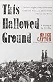 This Hallowed Ground: A History of the Civil War (Vintage Civil War Library)