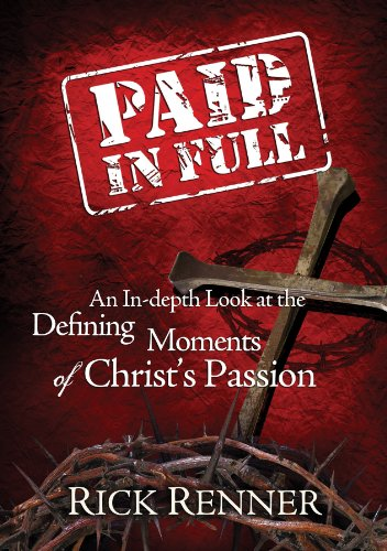 paid-in-full-an-in-depth-look-at-the-defining-moments-of-christs-passion