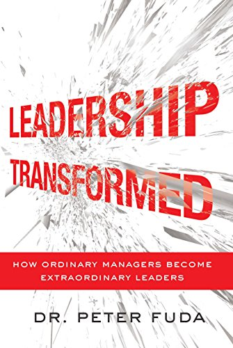 Leadership Transformed: How Ordinary Managers Become Extraordinary Leaders cover