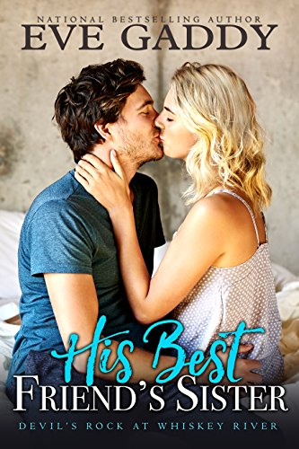 His Best Friend's Sister (Devil's Rock at Whiskey River Book 2) by [Gaddy, Eve]
